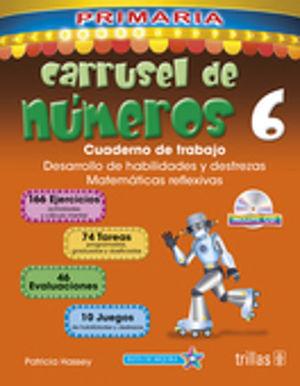 CARRUSEL DE NUMEROS 6. CUADERNO DE TRABAJO. PRIMARIA (INCLUYE CD)