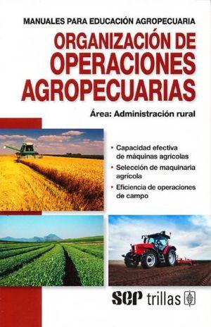 ORGANIZACION DE OPERACIONES AGROPECUARIAS / 4 ED.