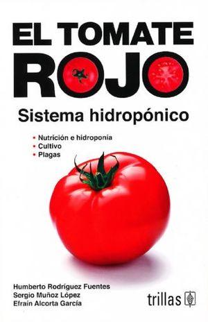 TOMATE ROJO, EL. SISTEMA HIDROPONICO / 3 ED.