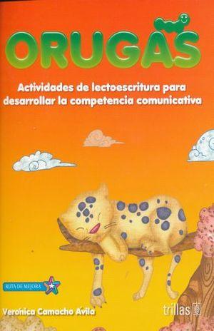 ORUGAS. ACTIVIDADES DE LECTOESCRITURA PARA DESARROLLAR LA COMPETENCIA COMUNICATIVA