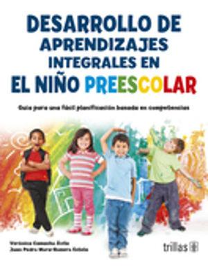 DESARROLLO DE APRENDIZAJES INTEGRALES EN EL NIÑO PREESCOLAR