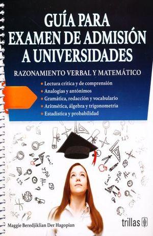 GUIA PARA EXAMEN DE ADMISION A UNIVERSIDADES. RAZONAMIENTO VERBAL Y MATEMATICO / 4 ED.