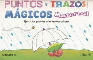 PUNTOS Y TRAZOS MAGICOS MATERNAL. EJERCICIOS PREVIOS A LA LECTOESCRITURA