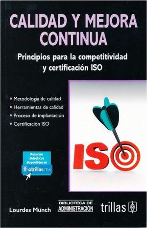CALIDAD Y MEJORA CONTINUA. PRINCIPIOS PARA LA COMPETITIVIDAD Y CERTIFICACION ISO / 3 ED.