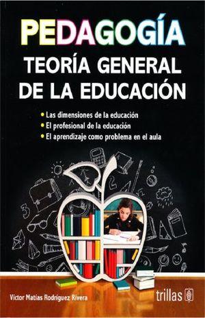 PEDAGOGIA. TEORIA GENERAL DE LA EDUCACION