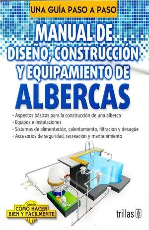 MANUAL DE DISEÑO CONSTRUCCION Y EQUIPAMIENTO DE ALBERCAS
