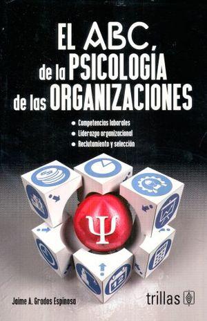 ABC DE LA PSICOLOGIA DE LAS ORGANIZACIONES, EL