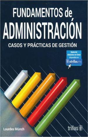 FUNDAMENTOS DE ADMINISTRACION. CASOS Y PRACTICAS DE GESTION / 6 ED.