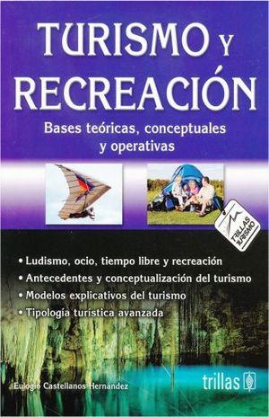 TURISMO RECREACION. BASES TEORICAS CONCEPTUALES Y OPERATIVAS