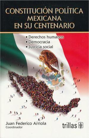 CONSTITUCION POLITICA MEXICANA EN SU CENTENARIO