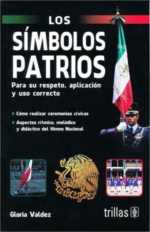 SIMBOLOS PATRIOS PARA SU RESPETO APLICACION Y USO CORRECTO, LOS