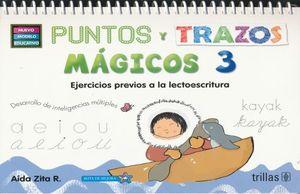 PUNTOS Y TRAZOS MAGICOS 3 PREESCOLAR