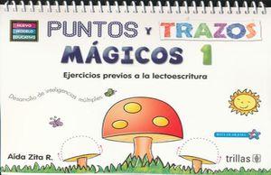 PUNTOS Y TRAZOS MAGICOS 1. PREESCOLAR (NUEVO MODELO EDUCATIVO)