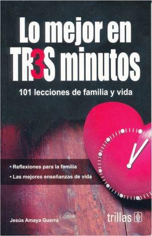 MEJOR EN TRES MINUTOS, LO. 101 LECCIONES DE FAMILIA Y VIDA