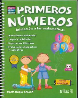 PRIMEROS NUMEROS. INICIACION A LAS MATEMATICAS / PREESCOLAR (NUEVO MODELO EDUCATIVO)