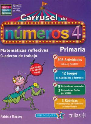 CARRUSEL DE NUMEROS 4 CUADERNO DE TRABAJO MATEMATICAS REFLEXIVAS PRIMARIA (NUEVO MODELO EDUCATIVO)