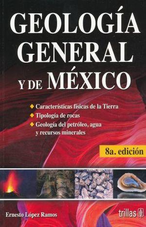 GEOLOGIA GENERAL Y DE MEXICO / 8 ED.