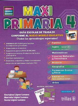 PAQ. MAXI PRIMARIA 4 PRIMARIA GUIA ESCOLAR DE TRABAJO Y EVALUACIONES TRIMESTRALES (NUEVO MODELO EDUCATIVO)