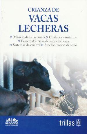 CRIANZA DE VACAS LECHERAS
