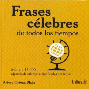 FRASES CELEBRES DE TODOS LOS TIEMPOS / 3 ED. / PD.