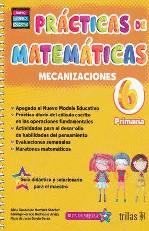 PRACTICAS DE MATEMATICAS 6 MECANIZACIONES PRIMARIA / 2 ED. (GUIA DIDACTICA Y SOLUCIONARIO PARA EL MAESTRO) (NUEVO MODELO EDUCATIVO)