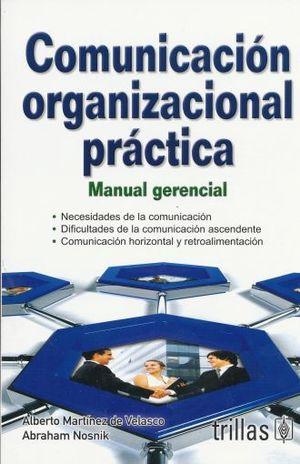 COMUNICACION ORGANIZACIONAL PRACTICA / 3 ED.