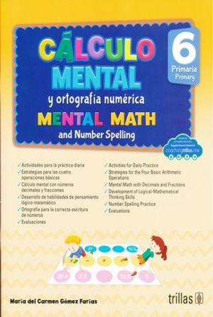 CALCULO MENTAL Y ORTOGRAFIA NUMERICA 6. PRIMARIA / 2 ED.