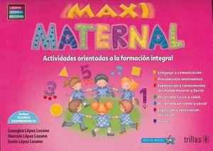 MAXI MATERNAL ACTIVIDADES ORIENTADAS A LA FORMACION INTEGRAL PREESCOLAR (NUEVO MODELO EDUCATIVO)