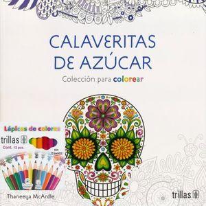 CALAVERITAS DE AZUCAR. COLECCION PARA COLOREAR (INCLUYE CAJA DE COLORES)