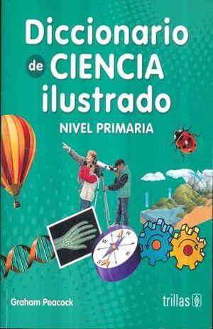 DICCIONARIOS DE CIENCIA ILUSTRADO (NIVEL PRIMARIA)