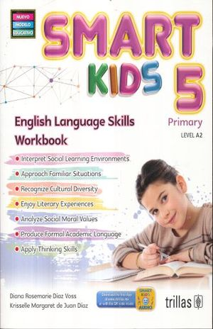 SMART KIDS 5. ENGLISH LANGUAGE SKILLS WORKBOOK PRIMARY LEVEL A2 (NUEVO MODELO EDUCATIVO)