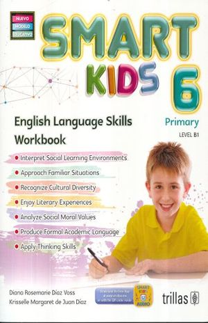 SMART KIDS 6. ENGLISH LANGUAGE SIKILLS WORK BOOK PRIMARY LEVEL B1 (NUEVO MODELO EDUCATIVO)