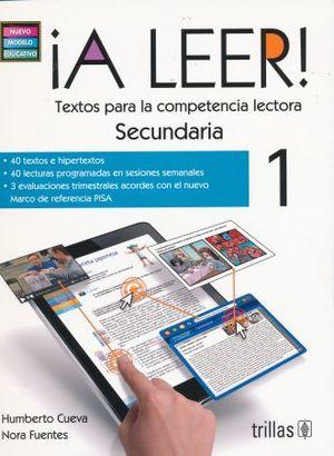 A LEER TEXTOS PARA LA COMPETENCIA LECTORA 1. SECUNDARIA / 2 ED. (NUEVO MODELO EDUCATIVO)