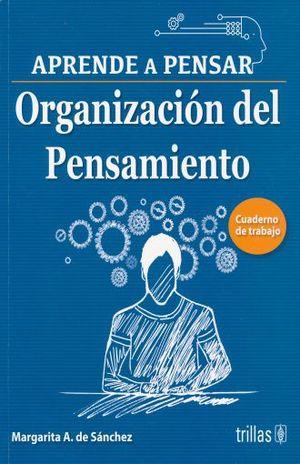 APRENDE A PENSAR. ORGANIZACION DEL PENSAMIENTO
