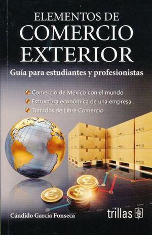 ELEMENTOS DE COMERCIO EXTERIOR, GUIA PARA ESTUDIANTES Y PROFESIONISTAS