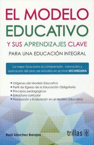 MODELO EDUCATIVO Y SUS APRENDIZAJES CLAVE PARA UNA EDUCACION INTEGRAL COMPRENSION VALORACION Y APLICACIÓN DEL PLAN DE ESTUDIOS EN SECUNDARIA, EL