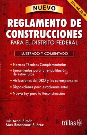 NUEVO REGLAMENTO DE CONSTRUCCIONES PARA EL DISTRITO FEDERAL / 10 ED.
