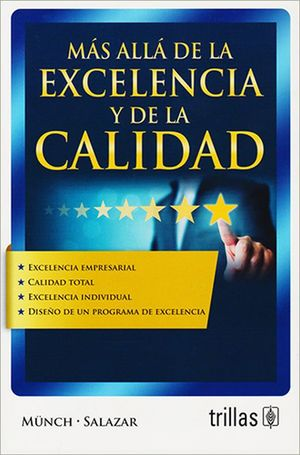 MAS ALLA DE LA EXCELENCIA Y DE LA CALIDAD / 4 ED.