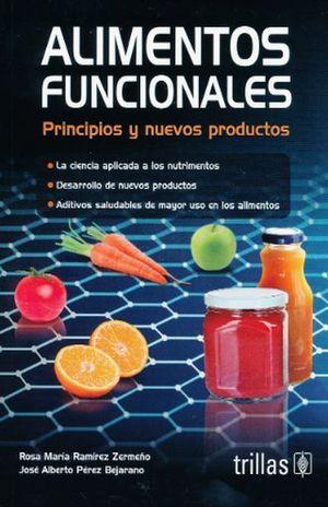 ALIMENTOS FUNCIONALES. PRINCIPIOS Y NUEVOS PRODUCTOS / 3 ED.