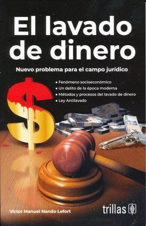 LAVADO DE DINERO, EL. NUEVO PROBLEMA PARA EL CAMPO JURIDICO / 5 ED.