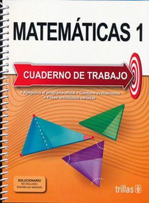 MATEMATICAS 1. CUADERNO DE TRABAJO