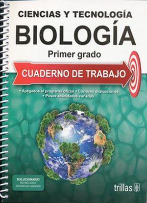 CIENCIAS Y TECNOLOGIA BIOLOGIA 1. CUADERNO DE TRABAJO