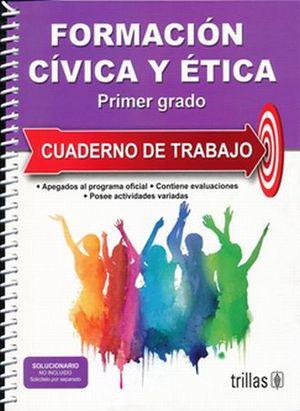 FORMACION CIVICA Y ETICA 1. CUADENO DE TRABAJO