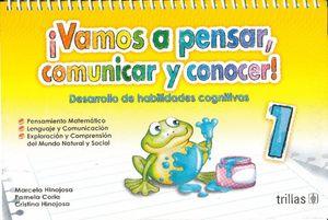 VAMOS A PENSAR COMUNICAR Y CONOCER. DESARROLLO DE HABILIDADES COGNITIVAS 1 / 3 ED.