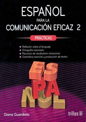 ESPAÑOL PARA LA COMUNICACION EFICAZ 2. / 4 ED. / BACHILLERATO