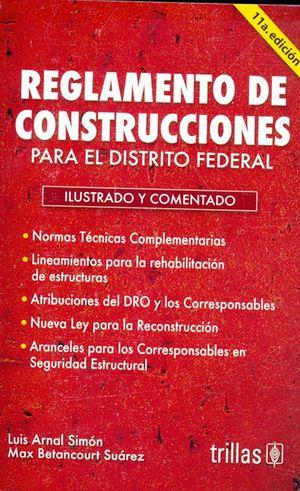 Reglamento de construcciones para el Distrito Federal / 11 ed.