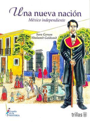 Una nueva Nación. México independiente / 2 ed.