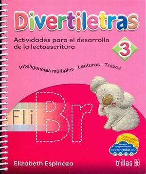 Divertiletras 3. Actividades para el desarrollo de la lectoescritura / 3 ed.