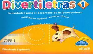 Divertiletras 1. Actividades para el desarrollo de la lectoescritura / 3 ed.