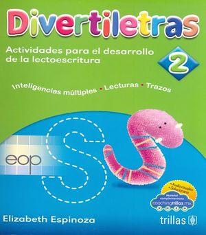 Divertiletras 2. Actividades para el desarrollo de la lectoescritura / 3 ed.